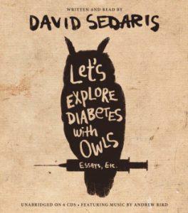 David Sedaris Let's Explore Diabetes with Owls