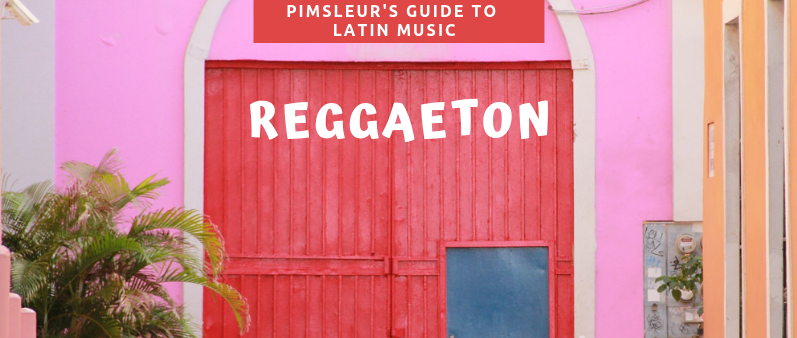 Reggaeton - Pimsleur's Guide to Latin Music