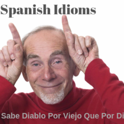 Famous Spanish Sayings and idioms