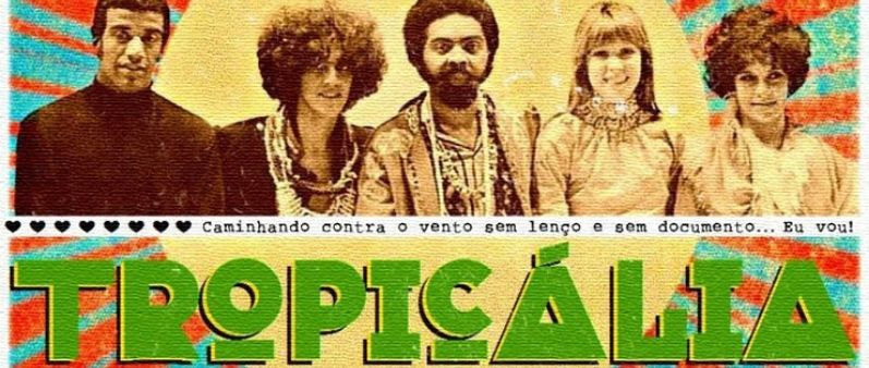 History of Brazilian Tropicalia Music
